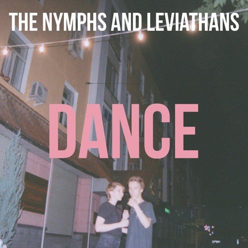 The Nymphs And Leviathans - Dance