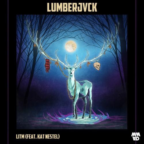 LUMBERJVCK - LITM feat. Kat Nestel (Ben Walter Remix)