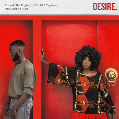 Desire (Featuring Funbi & Tay Iwar)