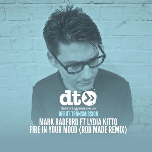 Thumbnail Mark Radford Ft Lydia Kitto Fire In Your Mood Rob Made Remix