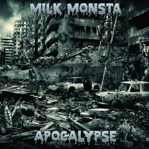 Milk Monsta - Apocalypse