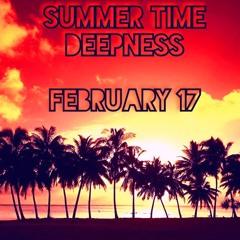 SUMMER TIME DEEPNESS FEBRUARY 17