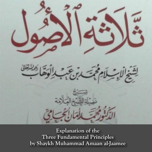 Explanation of the Three Fundamental Principles - Shaykh Muhammad Amaan al-Jaamee