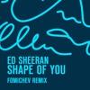 Ed Sheeran - Shape of you (Fomichev remix radio edit)