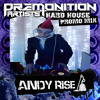 Andy Rise - Premonition Artist Promo Mix 2017