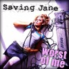 the worst of me- Saving Jane