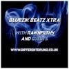 Bluezik Beatz Xtra no. 12 - Live On Different Drumz With RawnFilthy [17-02-2017]