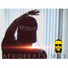 AFROBEATs VOL. 3 @djexpression