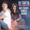 Dj Tafta Ft. Miss Effe - My Every Single Word (Teknova Edit)