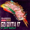 TOKiMONSTA - Go With It (219 Boys Remix) [free download]