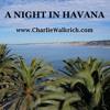 Charlie Walkrich - A Night In Havana (2017 Latin Jazz EDM / Cuban Electro House) FREE DOWNLOAD