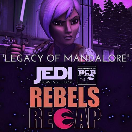 Rebels Recap 'Legacy of Mandalore'