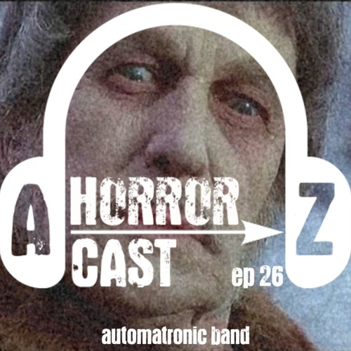 Ep. 26 - The Abominable Dr Phibes - Automatronic Band