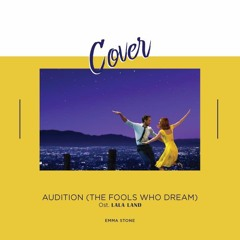 The Fools Who Dream (Audition) - Emma Stone (Cover)