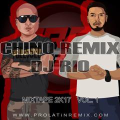 Mix Tape 2k17 - DJ Rio X Chino Remix ALL TRACKS AVAILABLE @ WWW.PROLATINREMIX.COM