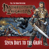 Pathfinder Legends - Curse of the Crimson Throne: Seven Days to the Grave (excerpt)
