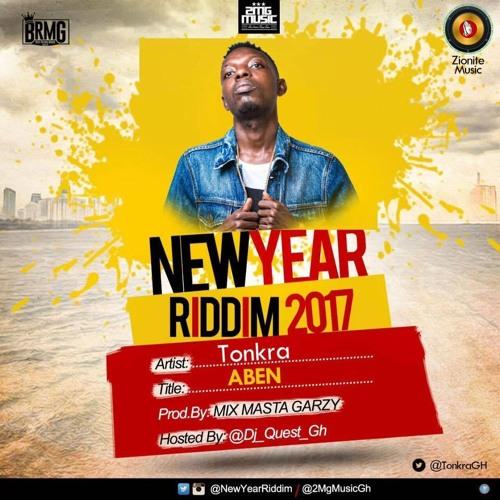 Tonkra - Aben (New Year Riddim) Prod. by Mix Masta Garzy