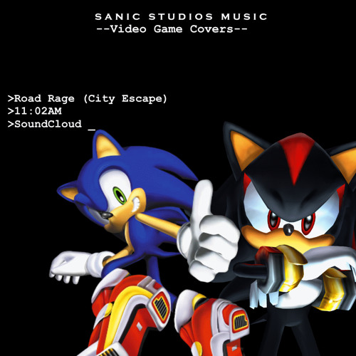Road Rage (City Escape) - Sonic Adventure 2 by Sanic Studios
