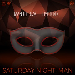 Manuel Riva & Hyptonix - Saturday Night, Man