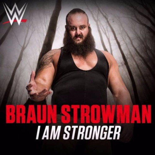 Wwe i am stronger braun strowman 1st theme song by wwe song free listening on soundcloud - Braun strowman theme ...