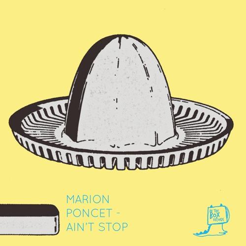 Ain't Stop / Marion Poncet (ITBR002)
