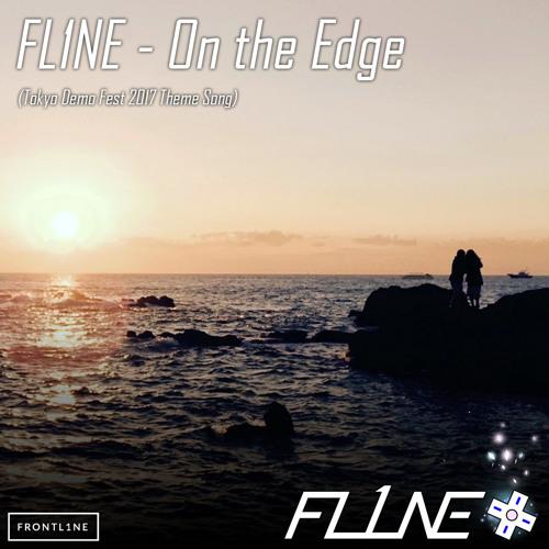 On the Edge (Tokyo Demo Fest 2017 Theme)