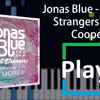(Play!) Jonas Blue - Perfect Strangers ft. JP Cooper