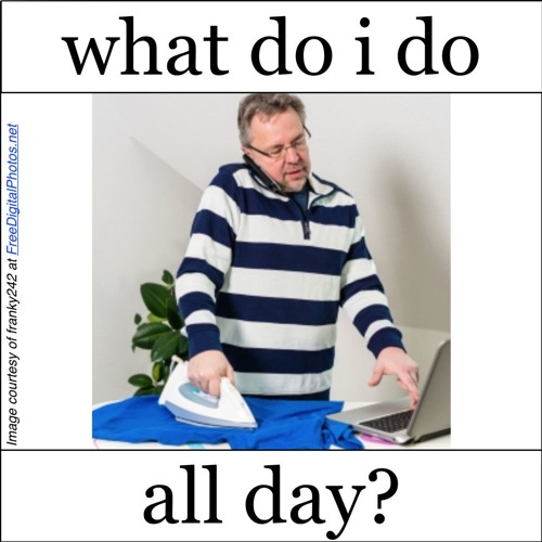 Ep. 2: What Do I Do All Day?