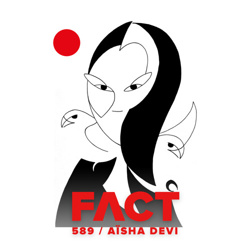 FACT mix 589 - Aïsha Devi (February '17)