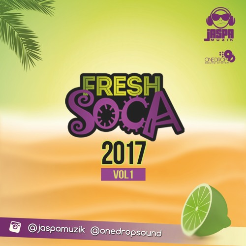 JaspaMuzik presents FRESH SOCA 2017 V.1