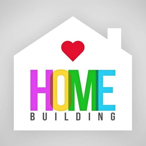 HOME #3: Home Building