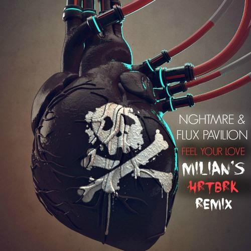 NGHTMRE & Flux Pavilion - Feel Your Love (MILIAN'S HRTBRK REMIX)