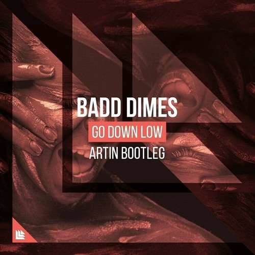 Badd Dimes - Go Down Low (Artin Bootleg)
