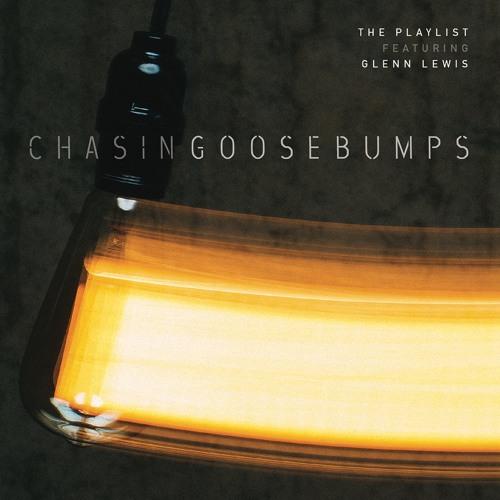 The PLAYlist feat. Glenn Lewis - Chasing Goosebumps