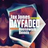Jax Jones - Housework (Jay Faded Remix) [Free Download]