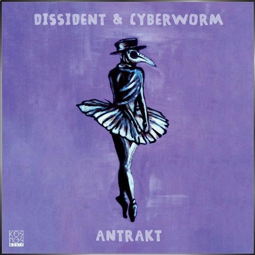 KOSMOS060LPDGTL Dissident & Cyberworm - Antrakt LP (Preview Mini-mix)