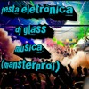 Dj Glass-musica:(mansterproi)