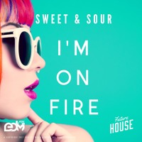 Sweet & Sour - I'm On Fire
