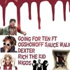 GOING FOR TEN REMIX : Famous Dex OGSHOWOFF Rich the kid Sauce walka Migos Prod.@LDUB_GMC