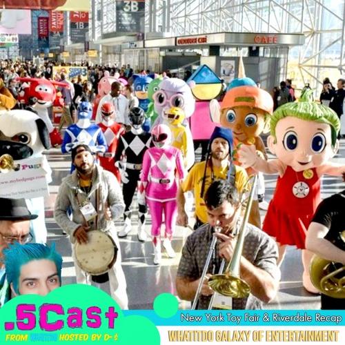 Halfcast: New York Toy Fair & Riverdale Recap