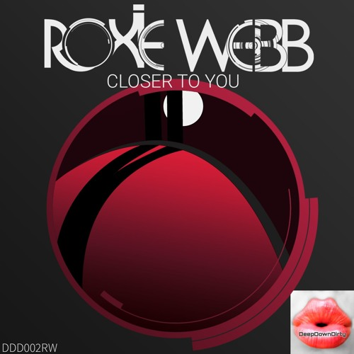 Closer To You - Roxie Webb - DeepDownDirty