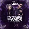 Casper - No Me Hables De Amor feat Anuel AA Portada del disco