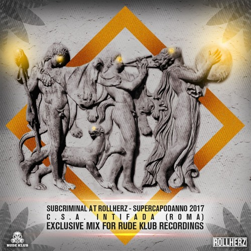 SUBCRIMINAL - ROLLHERZ NYE 2017 @ C.S.A. INTIFADA (ROMA) [EXCLUSIVE MIX FOR RUDE KLUB RECORDINGS]