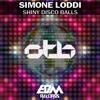 Simone Loddi - Shiny Disco Balls [EDMOTB004]
