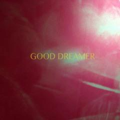 Good Dreamer