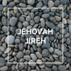 Jehovah Jireh - The Lord Our Provider