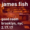 james fish @ Good Room (Brooklyn, NYC) 2.17.17 w/ atish, Brian Cid, bilaliwood