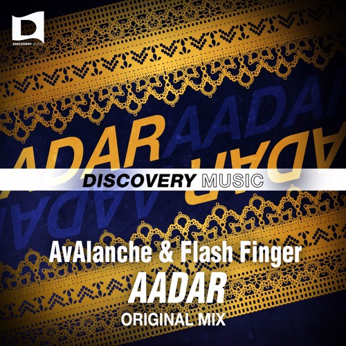AvAlanche & Flash Finger - Aadar (Out Now) [Discovery Music] #24 Electro House Chart, Beatport