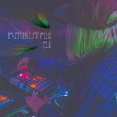 Futurist Mix 0.1
