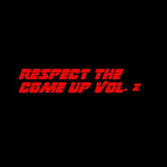 Respect The Come Up: Vol 2